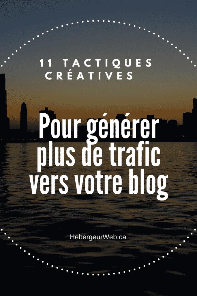 11 tactiques créatives pour générer plus de trafic vers votre blog
