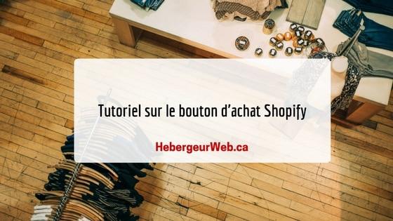 Tutoriel sur le bouton d'achat Shopify