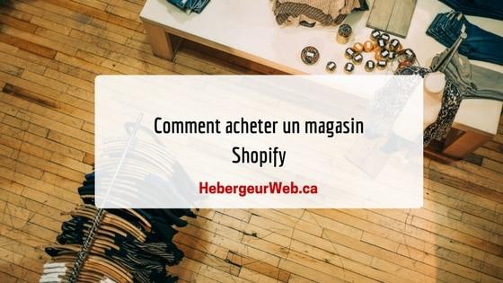 Comment acheter un magasin Shopify