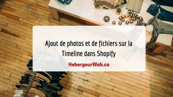 Ajout de photos et de fichiers sur la Timeline dans Shopify