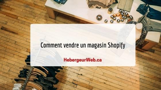 Comment vendre un magasin Shopify