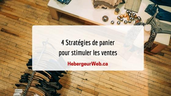 4 Stratégies de panier pour stimuler les ventes
